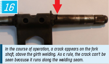 In the course of operation, a crack appears on the fork shaft, above the girth welding. As a rule, the crack can't be seen because it runs along the welding seam.