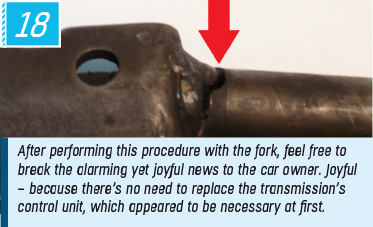 After performing this procedure with the fork, feel free to break the alarming yet joyful news to the car owner. Joyful – because there's no need to replace the transmission's control unit, which appeared to be necessary at first.